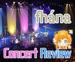 fhána's Concert Review:  We Took a Trip to fhána's Wonderful World!