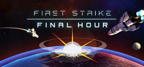 First-Strike-Final-Hour-cover-image-First-Strike-Final-Hour-Capture-500x234 First Strike: Final Hour – PC & Steam Review