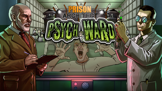 Title-Hero-Art-560x315 Prison Architect Psych Ward DLC Trailer Presents the Criminally Insane for Intake