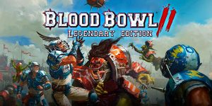 Blood Bowl 2: Legendary Edition Coming in September - New Races Unveiled, Pre-orders Open on Steam