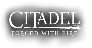 New Content for Citadel: Forged With Fire! Details Inside