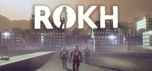 ROKH - Steam/PC Early Access Preview/Impressions