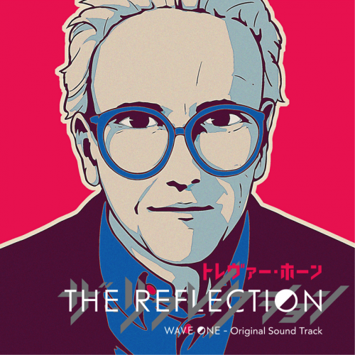 The-Reflection-Wave-One-Original-Sound-Track_v1-500x500 Trevor Horn's THE REFLECTION WAVE ONE - Original Soundtrack released today!
