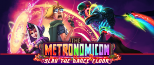 The Metronomicon: Slay the Dance Floor is OUT NOW!