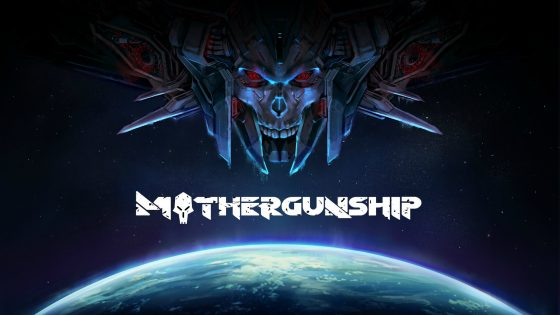 mothergnshp-560x315 Join the Resistance Against Hordes of Invaders in MOTHERGUNSHIP's Newest Trailer!