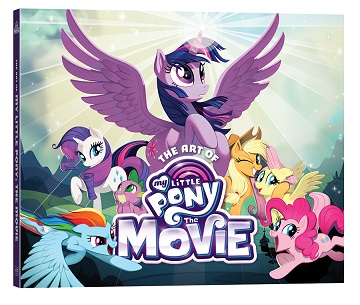 pony VIZ Media Celebrates MY LITTLE PONY: THE MOVIE With Hardcover Art Book