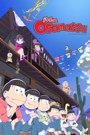 Osomatsu-san 2nd Season - Fall 2017 & Winter 2018