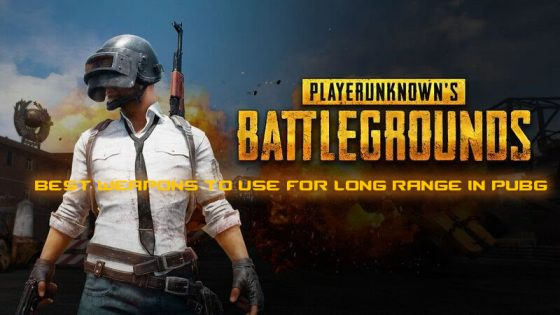 PUBG-long-range-560x315 Best Weapons to Use for Long Range in PUBG