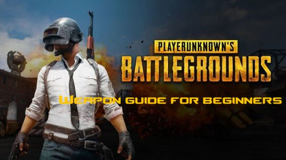 PUBG-weapon-guide-560x315 Top 10 Weapons in PUBG for Beginners