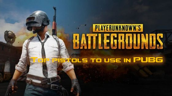 PUBG-top-pistols-560x315 Best Pistols to use in PUBG
