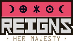 Reigns: Her Majesty - PC Review