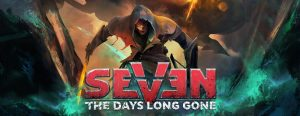 Seven: The Days Long Gone available now on PC