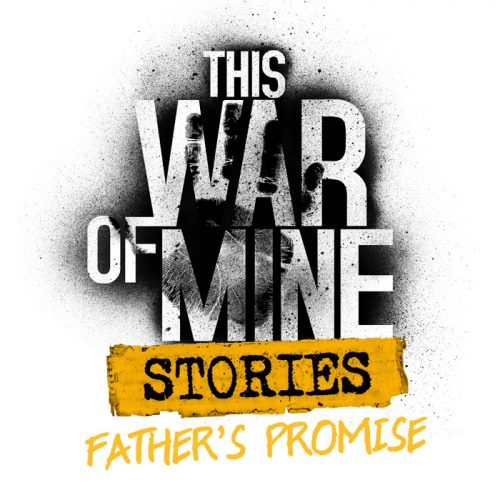 This-War-of-Mine-Fathers-Promise-logo-This-War-of-Mine-Stories-Father-Promise-Capture-500x500 This War of Mine: Stories - Father's Promise - PC Review
