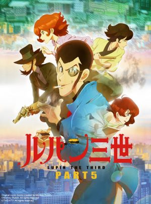 Lupin-III-Part-5-5th-Season-300x406 Lupin III PART5 Confirmed to Air Through Summer for 2 Cours Run!