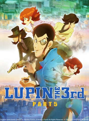 LupinPart5-368x500 LUPIN IS BACK! TMS Announces LUPIN THE 3rd Part 5 will Air on Crunchyroll Today!