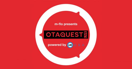 "OtaQuest-mflo-560x293 m-flo presents ""OTAQUEST"" powered by LDH USA at AX 2018!"