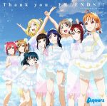 Thank-you-FRIENDS-by-Aqours Weekly Anime Music Chart  [07/16/2018]