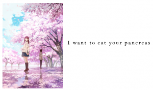 Aniplex of America Announces I want to eat your pancreas Blu-ray Release This October!