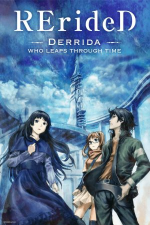 RErideD: Tokigoe no Derrida (RErideD: Derrida, who leaps through time) Review - I'll Keep Going Back for You No Matter How Many Times I Have to