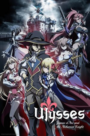Ulysses-Jeanne-dArc-no-Renkinjutsushi-Ulysses-Jeanne-dArc-and-the-Alchemist-Knight-300x450 Fall Fantasy/Action Anime Ulysses: Jeanne d'Arc to Renkin no Kishi Drops Honey's Highlights