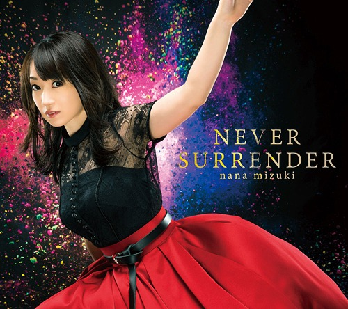 NEVER-SURRENDER-by-Nana-Mizuki Weekly Anime Music Chart  [10/22/2018]