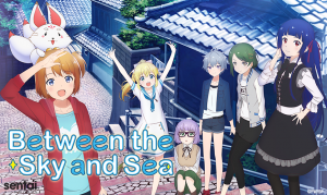 "Sentai Filmworks Reels in ""Between the Sky and Sea"" Anime"