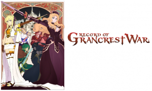 Aniplex of America Announces Record of Grancrest War Blu-ray with Brand New English Dub!