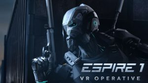 Espire1: VR Operative, the Super-Immersive Stealth Action Game - E3 2019 Impressions