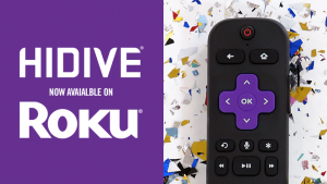 HIDIVE Rolls Out Roku Channel! Hooray for Anime Fans!