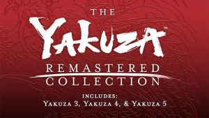 Complete the Journey of the Dragon of Kamurocho - The Yakuza Remastered Collection Kicks off Today!
