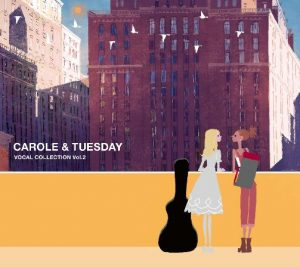 CAROLE & TUESDAY Cover illustrations for Vocal Collection Vol. 2 and Original Soundtrack Revealed!
