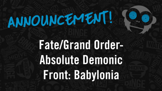 "News_StoryImage_FateGradOrderBabylonia_836x470-560x315 HIDIVE Reinforces Streaming Lineup with ""Fate/Grand Order Absolute Demonic Front: Babylonia"""
