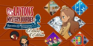 LAYTON'S MYSTERY JOURNEY: Katrielle and the Millionaires' Conspiracy – Deluxe Edition - Nintendo Switch Review