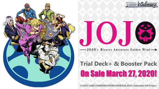 Bushiroad-JoJo_ReleaseDate-560x315 JoJo's Bizarre Adventure: Golden Wind Officially Joins the Weiß Schwarz English Edition's Lineup in March 2020!