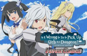 Is It Wrong To Try To Pick Up Girls In A Dungeon? - Infinite Combate announced!
