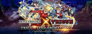 BRAVE FRONTIER x TRIGUN Collaboration 2020
