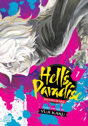 A Condemned Ninja, A Sexy Samurai, and an Impossible Quest - Hell's Paradise: Jigokuraku, Vol. 1