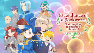 "Crunchyroll Announces ""Ascendance of a Bookworm"" Part 2 & OVA dub premiere along with ""Rent-A-Girlfriend"""