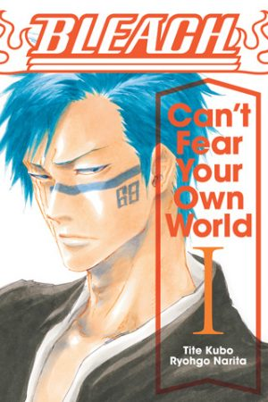 Tch. I Should've Interviewed Him First -The Manga- Bleach: Can't Fear Your Own World Vol. 1