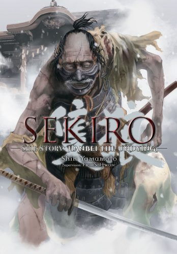 Sekiro-Side-Story-Hanbei-the-Undying-348x500 Yen Press Announces New SEKIRO Manga Series Based On Hit Video Game