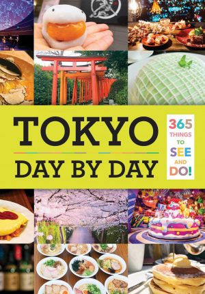 Tokyo: Day by Day - Experiences for Every Budget and Every Time of the Year