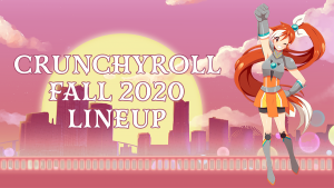 Crunchyroll Has a Huge Fall 2020 Anime Catalog!