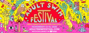 2020 Adult Swim Festival Blasts Into Your Living Room For First-Ever Global Virtual Festival Nov 13-14!