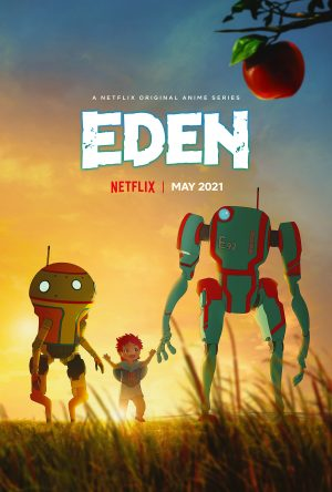"Netflix Will Be Home to Sci-Fi Anime ""Eden"" May 2021"