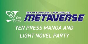 Catch Yen Press at the New York Comic-Con x MCM Comic Con Metaverse This Weekend!