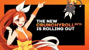 All New Crunchyroll Beta Experience Available to U.S. Anime Fans!