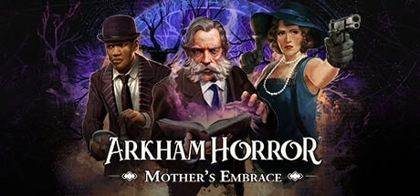 arkham_horror_mothers_embrace_splash Arkham Horror: Mother's Embrace Doesn't Work as a Video Game and Made Us Lose All Sanity Checks