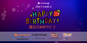 "Celebrate with Loot Crate's June ""Happy Birthday!"" Crunchyroll Crate!"