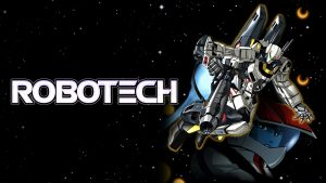 """""""Robotech"""" Will Stream on Funimation; Exclusive Collector's Edition and Robust Licensing Line Coming Too!"""