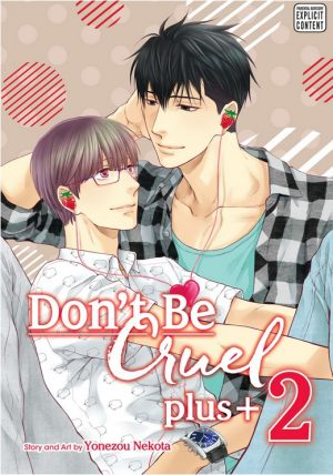 Don't Be Cruel is Far from Being Cruel to BL Fans With the Latest Volume Release [Manga]